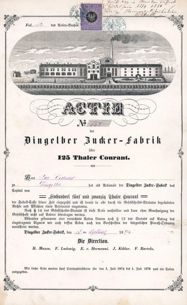 Dingelber Zucker-Fabrik - Historische Aktie von 1874, Gründeremission. Ausgesprochen dekoratives Stück mit 18 cm breiter Abbildung der Fabrik. Bereits vor über 100 Jahren wurde diese Aktie gegenstandslos.
