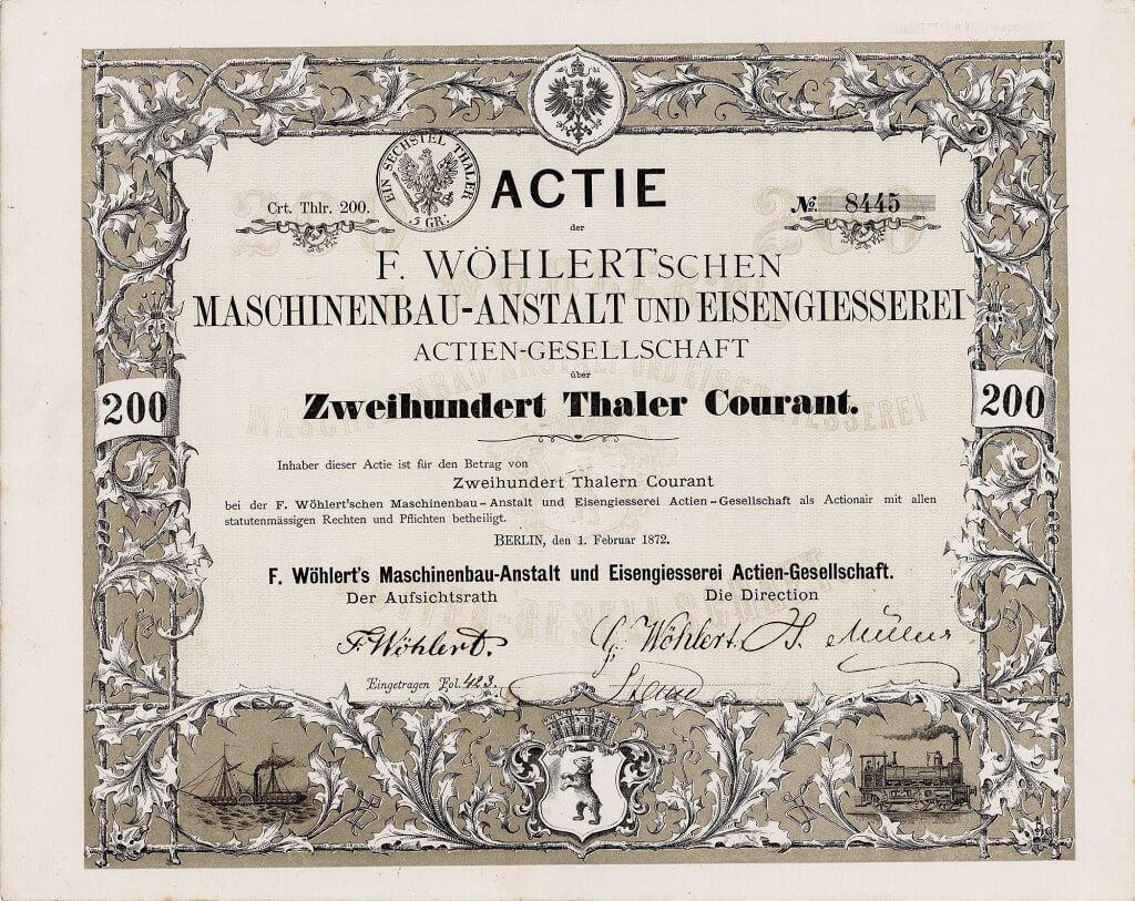 Gründeraktie der F. Wöhlert'sche Maschinenbau-Anstalt und Eisengiesserei AG über 200 Taler aus dem Jahr 1872. Der älteste deutsche Automobilproduzent!
